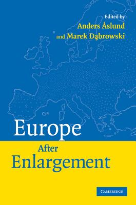 Europe after Enlargement - Aslund, Anders (Editor), and Dabrowski, Marek (Editor)