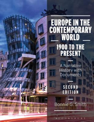 Europe in the Contemporary World: 1900 to the Present: A Narrative History with Documents - Smith, Bonnie G., Professor