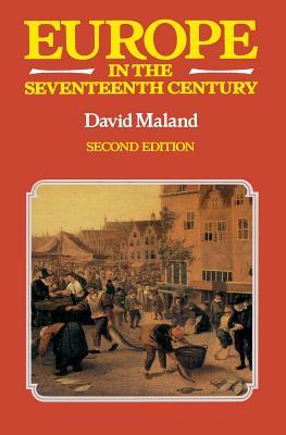 Europe in the Seventeenth Century - Maland, David