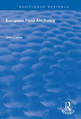 European Food Aid Policy - Cathie, John