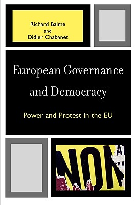European Governance and Democracy: Power and Protest in the EU - Balme, Richard