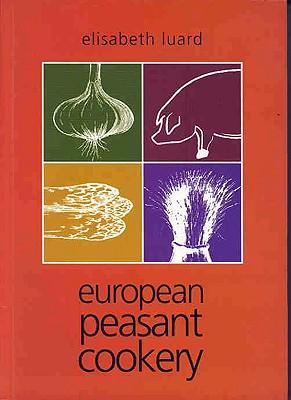European Peasant Cookery - Luard, Elisabeth