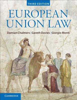 European Union Law: Text and Materials - Chalmers, Damian, and Davies, Gareth, and Monti, Giorgio