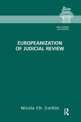 Europeanization of Judicial Review - Corkin, Nicola Ch.