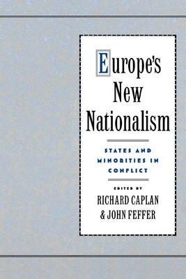 Europe's New Nationalism: States and Minorities in Conflict - Caplan, Richard
