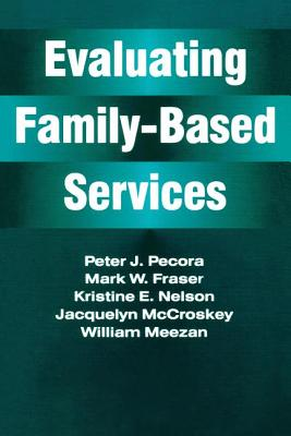 Evaluating Family-Based Services - McCroskey, Jacquelyn