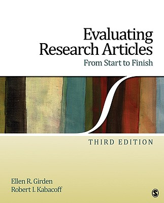 Evaluating Research Articles from Start to Finish - Girden, Ellen R, Dr., and Kabacoff, Robert I, Dr.