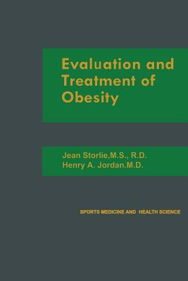 Evaluation and Treatment of Obesity - Storlie, Jean, and Jordan, Henry a