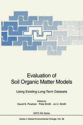 Evaluation of Soil Organic Matter Models: Using Existing Long-Term Datasets - Powlson, David S (Editor), and Smith, Pete (Editor), and Smith, Jo U (Editor)