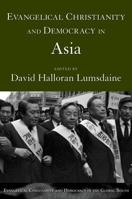 Evangelical Christianity and Democracy in Asia - Lumsdaine, David Halloran