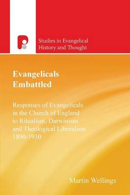 Evangelicals Embattled - Wellings, Martin, and Walsh, John (Foreword by)