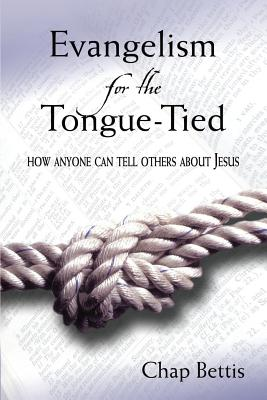 Evangelism for the Tongue-Tied - Bettis, Chap