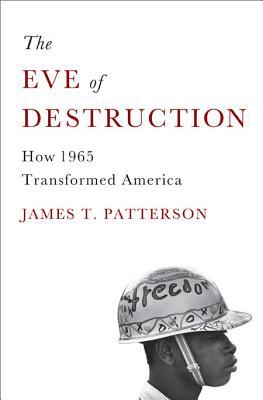 Eve of Destruction - Patterson, James T.