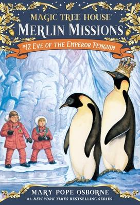 Eve of the Emperor Penguin: A Merlin Mission - Osborne, Mary Pope, and Murdocca, Salvatore (Illustrator)