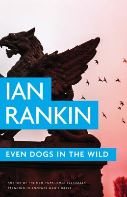 Even Dogs in the Wild - Rankin, Ian, New