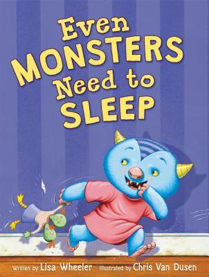 Even Monsters Need to Sleep - Wheeler, Lisa