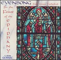 Evensong for the Feast of the Epiphany - Alan Jones (speech/speaker/speaking part); Barrie Cowan (tenor); Boyd Jarrell (bass); Christopher Putnam (organ);...