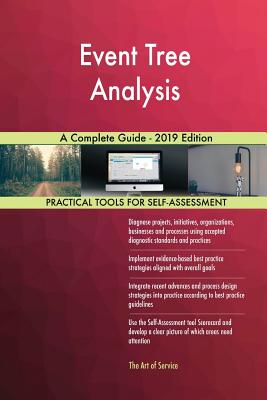 Event Tree Analysis A Complete Guide - 2019 Edition - Blokdyk, Gerardus