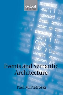 Events and Semantic Architecture - Pietroski, Paul M