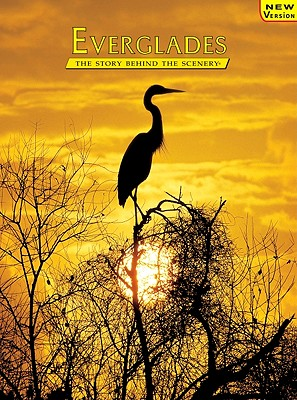 Everglades: The Story Behind the Scenery - De Golia, Jack