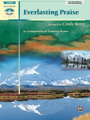 Everlasting Praise: 10 Arrangements of Enduring Hymns - Berry, Cindy