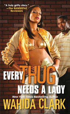 Every Thug Needs a Lady - Clark, Wahida