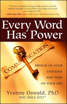 Every Word Has Power: Switch on Your Language and Turn on Your Life - Oswald, Yvonne