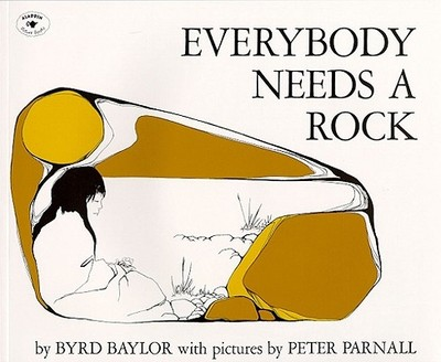 Everybody Needs a Rock - Baylor, Byrd