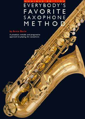 Everybody's Favorite Saxophone Method: Omnibus Edition - Berle, Arnie