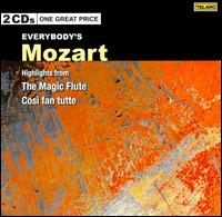 Everybody's Mozart: Highlights from The Magic Flute; Così fan Tutte - Alessandro Corbelli (vocals); Barbara Hendricks (vocals); Felicity Lott (vocals); Gilles Cachemaille (vocals);...