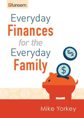 Everyday Finances for the Everyday Family - Yorkey, Mike