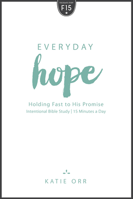 Everyday Hope: Holding Fast to His Promise - Orr, Katie