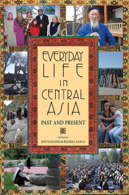 Everyday Life in Central Asia: Past and Present - Sahadeo, Jeff (Editor), and Zanca, Russell (Editor)