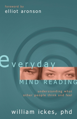 Everyday Mind Reading: Understanding What Other People Think and Feel - Ickes, William, PhD