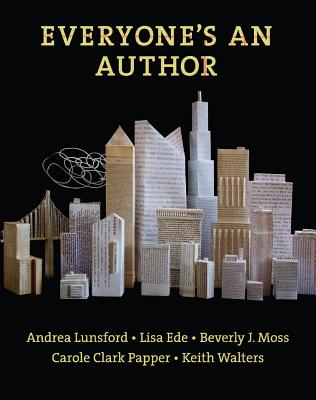 Everyone's an Author - Lunsford, Andrea A, and Ede, Lisa, and Moss, Beverly