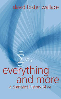 Everything and More: A Compact History of Infinity - Wallace, David Foster