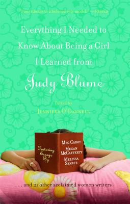 Everything I Needed to Know About Being a Girl I Learned from Judy Blume - O'Connell, Jenny