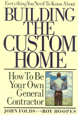 Everything you need to know about building the custom home Being your own contractor building home