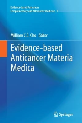 Evidence-based Anticancer Materia Medica - Cho, William C.S. (Editor)