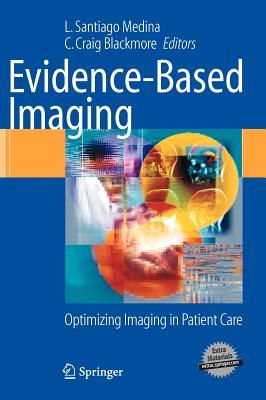 Evidence-Based Imaging: Optimizing Imaging in Patient Care - Medina, L Santiago (Editor)