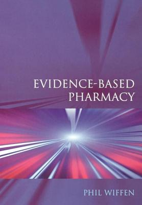 Evidence-Based Pharmacy - Wiffen, Phil