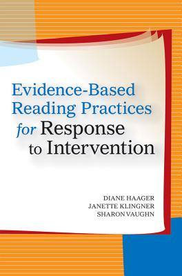 Evidence-Based Reading Practices for Response to Intervention - Haager, Diane (Editor), and Klingner, Janette (Editor), and Vaughn, Sharon (Editor)