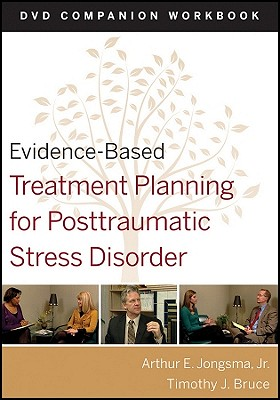 Evidence-Based Treatment Planning for Posttraumatic Stress Disorder: DVD Companion Workbook - Jongsma, Arthur E., Jr., and Bruce, Timothy J.