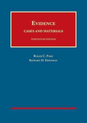 Evidence, Cases and Materials - Park, Roger C., and Friedman, Richard D.