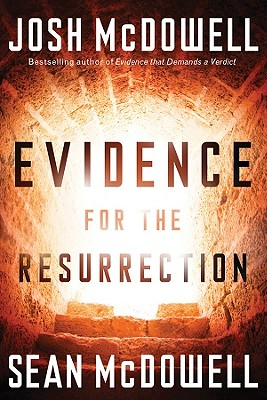 Evidence for the Resurrection: What It Means for Your Relationship with God - McDowell, Josh, and McDowell, Sean, Dr.