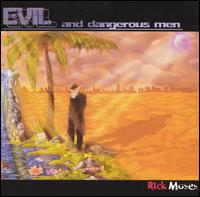 Evil and Dangerous Men - Rick Moses
