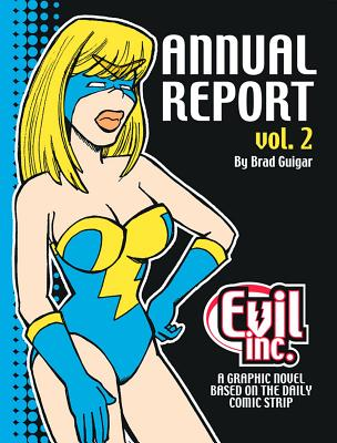 Evil Inc Annual Report Volume 2 - Guigar, Brad