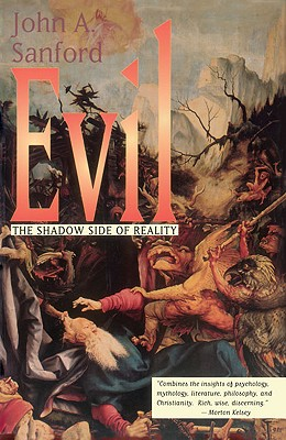 Evil: The Shadow Side of Reality - Sanford, John A