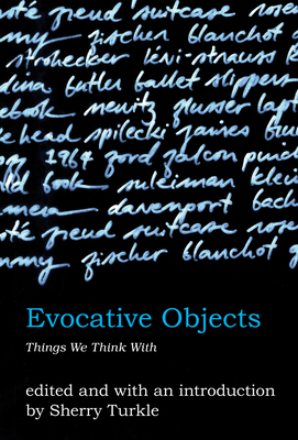 Evocative Objects: Things We Think with - Turkle, Sherry (Editor)