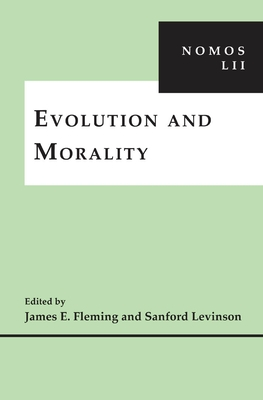 Evolution and Morality - Fleming, James E (Editor), and Levinson, Sanford V (Editor)